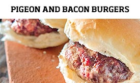 Pigeon and Bacon Burgers >