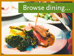 Browse dining >