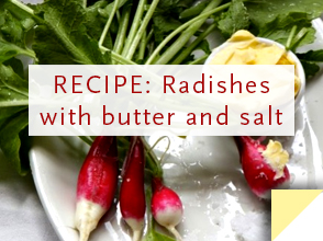 RECIPE:Radishes with butter and salt >