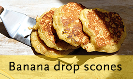 Banana drop scones >