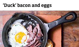 'Duck' bacon and eggs >