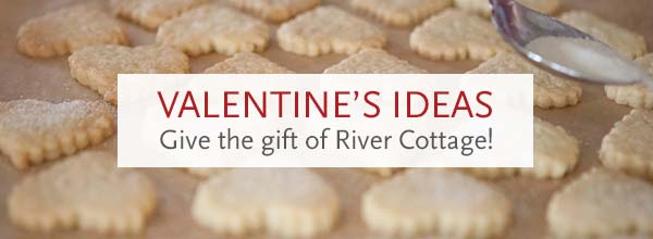 Valentine's Day at River Cottage