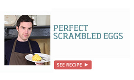 Perfect scrambled eggs >