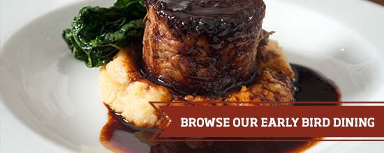 Browse our Early Bird Dining >