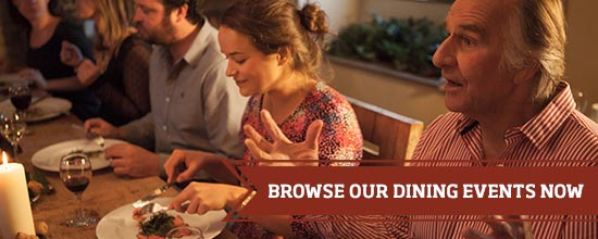 Browse our dining events now >