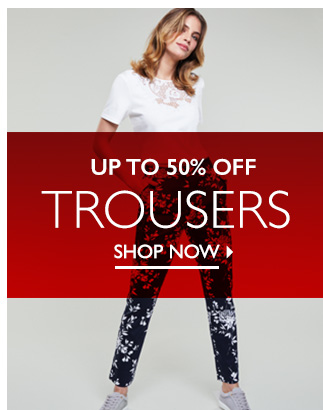 Mid Season Sale up to 50% off Trousers